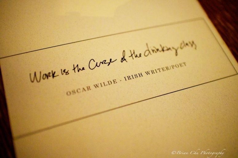 """Work is the Curse of the drinking class"" - Oscar Wilde"